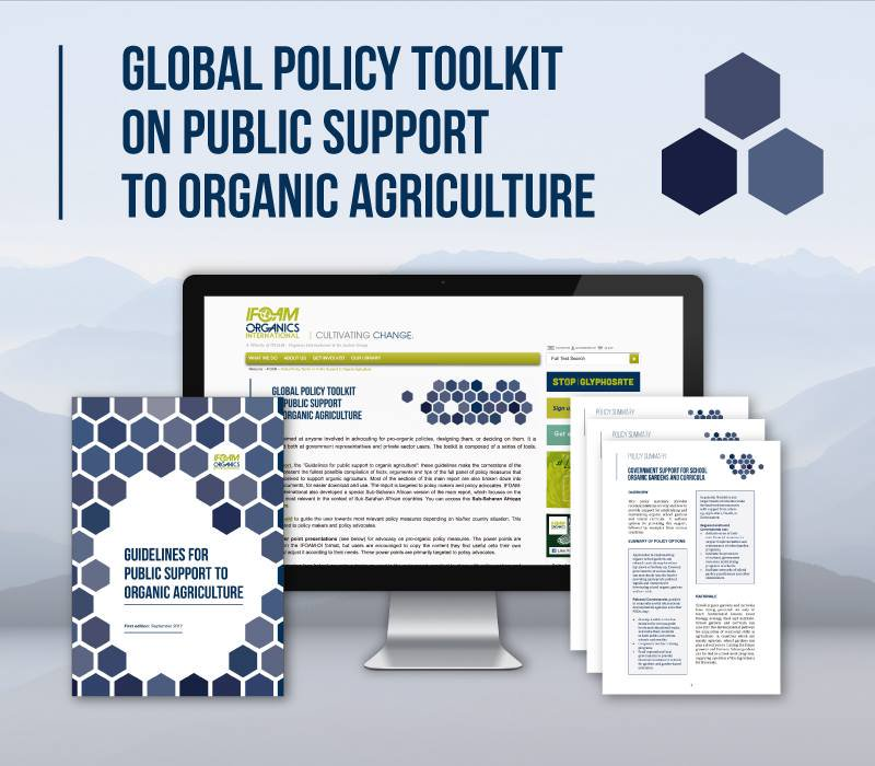 IFOAM - Organics International: Global Policy Toolkit on Public Support to Organic Agriculture